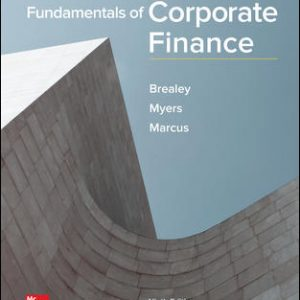 Solution Manual (Complete Download) For Fundamentals of Corporate Finance 9th Edition By Richard Brealey, Stewart Myers, Alan Marcus, ISBN 10: 1259722619 Instantly Downloadable Solution Manual