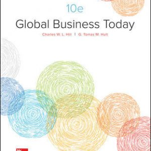 Solution Manual (Complete Download) For Global Business Today 10th Edition By Charles W. L. Hill, G. Tomas M. Hult, ISBN 10: 1259686698 Instantly Downloadable Solution Manual