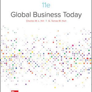 Test Bank (Complete Download) For Global Business Today 11th Edition By Charles W. L. Hill, G. Tomas M. Hult, ISBN 10: 1260088375 Instantly Downloadable Test Bank