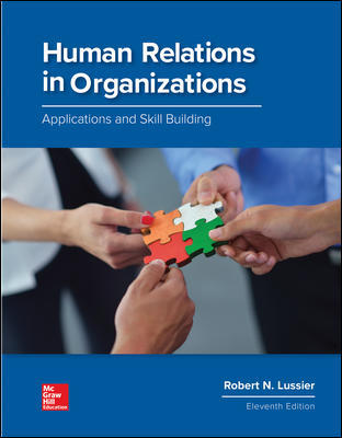Test Bank (Complete Download) For Human Relations in Organizations: Applications and Skill Building 11th Edition By Robert Lussier, ISBN 10: 1260043673 Instantly Downloadable Test Bank