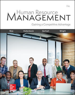 Solution Manual (Complete Download) For Human Resource Management 11th Edition By Raymond Noe, John Hollenbeck, Barry Gerhart, Patrick Wright, ISBN 10: 1260076849 Instantly Downloadable Solution Manual