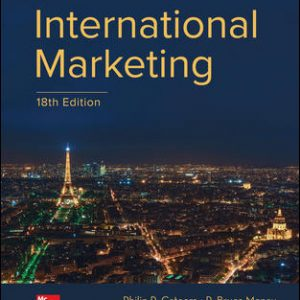 Test Bank (Complete Download) For International Marketing 18th Edition By Philip Cateora, John Graham, Mary Gilly, Bruce Money, ISBN 10: 1259712354 Instantly Downloadable Test Bank