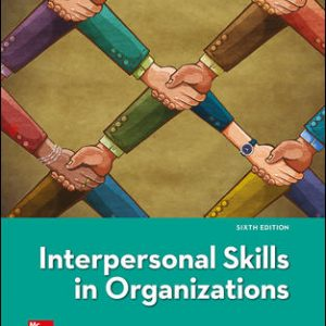 Test Bank (Complete Download) For Interpersonal Skills in Organizations 6th Edition By Suzanne de Janasz, Karen Dowd, Beth Schneider, ISBN 10: 1259911632 Instantly Downloadable Test Bank
