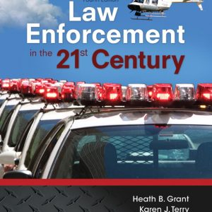 Test Bank (Complete Download) for Law Enforcement in the 21st Century 4th Edition By Heath Grant, Karen J. Terry, ISBN-10: 0134158202, ISBN-13: 9780134158204 Instantly Downloadable Test Bank