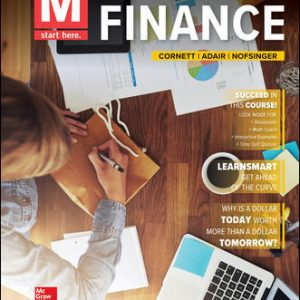 Solution Manual (Complete Download) For M: Finance 4th Edition By Marcia Cornett, Troy Adair, John Nofsinger, ISBN 10: 1259919633 Instantly Downloadable Solution Manual