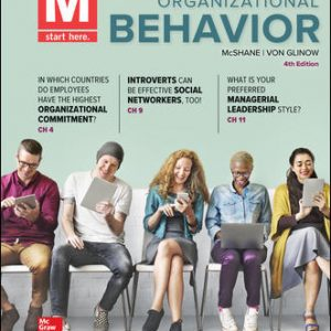 Test Bank (Complete Download) For M: Organizational Behavior 4th Edition By Steven McShane, Mary Von Glinow, ISBN 10: 1259927679 Instantly Downloadable Test Bank