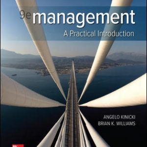 Test Bank (Complete Download) For Management: A Practical, Problem-Solving Approach 9th Edition By Angelo Kinicki, Brian Williams, ISBN 10: 1260075117 Instantly Downloadable Test Bank
