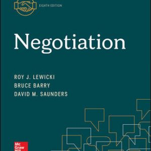 Test Bank (Complete Download) For Negotiation 8th Edition By Roy Lewicki, Bruce Barry, David Saunders, ISBN 10: 1260043649 Instantly Downloadable Test Bank