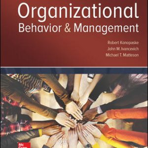 Solution Manual (Complete Download) For Organizational Behavior and Management 11th Edition By Robert Konopaske, John Ivancevich, Michael Matteson, ISBN 10: 1259894533 Instantly Downloadable Solution Manual
