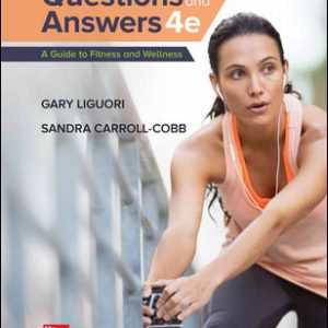Test Bank (Complete Download) For Questions and Answers: A Guide to Fitness 4th Edition By Gary Liguori, Sandra Carroll-Cobb, ISBN 10: 1260400395 Instantly Downloadable Test Bank