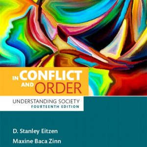 Test Bank (Complete Download) for Revel for In Conflict and Order: Understanding Society 14th Edition By D. Stanley Eitzen, Maxine Baca Zinn, Kelly Eitzen Smith, ISBN-10: 0134381718, ISBN-13: 9780134381718 Instantly Downloadable Test Bank