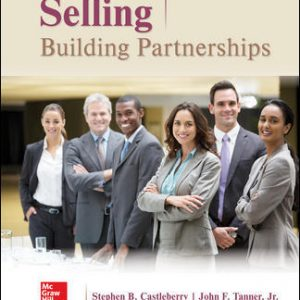 Solution Manual (Complete Download) For Selling: Building Partnerships 10th Edition By Stephen Castleberry, John Tanner, ISBN 10: 1259573206 Instantly Downloadable Solution Manual