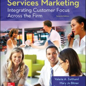 Solution Manual (Complete Download) For Services Marketing: Integrating Customer Focus Across the Firm 7th Edition By Valarie Zeithaml ISBN 10: 0078112109 Instantly Downloadable Solution Manual