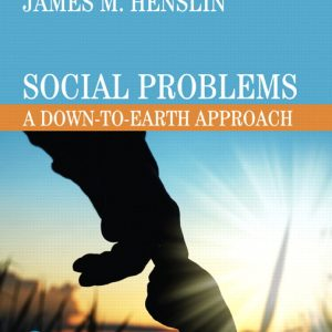 Test Bank (Complete Download) for Social Problems: A Down-to-Earth Approach [RENTAL EDITION], 12th Edition By James M Henslin, ISBN-10: 0134521196, ISBN-13: 9780134521190 Instantly Downloadable Test Bank