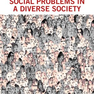 Test Bank (Complete Download) for Social Problems in a Diverse Society, Fourth Canadian Edition, 4th Edition By Diana Kendall, Edward G. Thompson, Vicki L. Nygaard, ISBN-10: 0205885756, ISBN-13: 9780205885756 Instantly Downloadable Test Bank