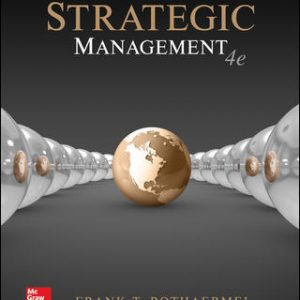 Solution Manual (Complete Download) For Strategic Management 4th Edition By Frank Rothaermel, ISBN 10: 1259927628 Instantly Downloadable Solution Manual