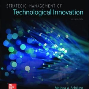 Test Bank (Complete Download) For Strategic Management of Technological Innovation 6th Edition By MELISSA SCHILLING, ISBN 10: 1260087956 Instantly Downloadable Test Bank