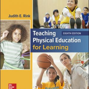Test Bank (Complete Download) For Teaching Physical Education for Learning 8th Edition By Judith Rink, ISBN 10: 1259922413 Instantly Downloadable Test Bank