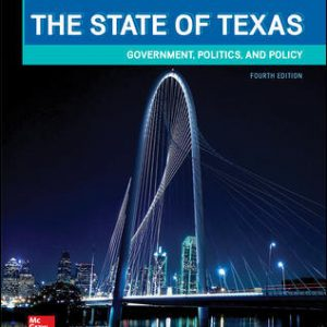 Solution Manual (Complete Download) For The State of Texas: Government, Politics, and Policy 4th Edition By Sherri Mora, ISBN 10: 1259912418 Instantly Downloadable Solution Manual