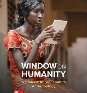 Test Bank (Complete Download) For Window on Humanity: A Concise Introduction to General Anthropology 8th Edition By Conrad Kottak, ISBN 10: 1259818438 Instantly Downloadable Test Bank
