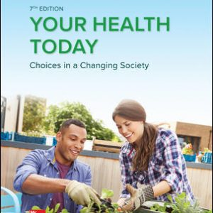 Test Bank (Complete Download) For Your Health Today: Choices in a Changing Society 7th Edition By Michael Teague, Sara Mackenzie ISBN 10: 1259912450 Instantly Downloadable Test Bank