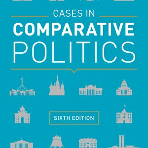 Test Bank (Complete Download) for Cases in Comparative Politics 6th Edition by Patrick H O'Neil, Karl J Fields, Don Share, ISBN: 9780393631326 Instantly Downloadable Test Bank