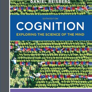 Test Bank (Complete Download) for Cognition: The Science of the Mind (CCNY Custom) 6th Edition by Daniel Reisberg, ISBN: 9780393692938 Instantly Downloadable Test Bank