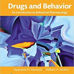 Test Bank (Complete Download) for Drugs and Behavior, 8th Edition, Stephanie Hancock, William McKim, ISBN: 9780134405025 Instantly Downloadable Test Bank