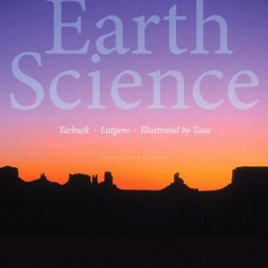 Test Bank (Complete Download) for Earth Science 14th Edition Edward J. Tarbuck, Frederick K. Lutgens, Dennis G. Tasa ISBN: 9780321928092 Instantly Downloadable Test Bank