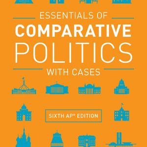 Test Bank (Complete Download) for Essentials of Comparative Politics with Cases 6th AP® Edition by Patrick H O'Neil, ISBN: 97803936805 Instantly Downloadable Test Bank60