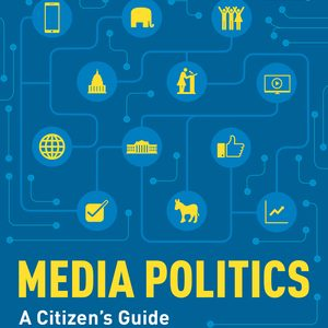 Test Bank (Complete Download) for Media Politics: A Citizen's Guide 4th Edition by Shanto Iyengar, ISBN: 9780393664874 Instantly Downloadable Test Bank