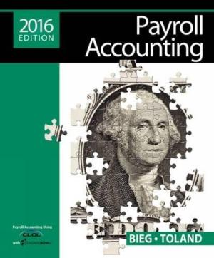 Test Bank (Complete Download) for Payroll Accounting 26th Edition Bernard J. Bieg, Judith Toland ISBN: 9781305665910 Instantly Downloadable Test Bank