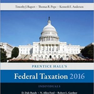 Test Bank (Complete Download) for Prentice Hall's Federal Taxation 2016 Individuals 29th Edition Thomas R. Pope, Timothy J. Rupert, Kenneth E. Anderson ISBN: 978-0134105901 Instantly Downloadable Test Bank
