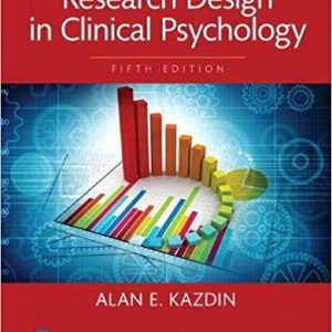 Test Bank (Complete Download) for Research Design in Clinical Psychology 5th Edition Alan E. Kazdin ISBN: 9780134430553 Instantly Downloadable Test Bank