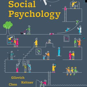 Test Bank (Complete Download) for Social Psychology 5th Edition by Tom Gilovich, Dacher Keltner, Serena Chen, Richard E Nisbett, ISBN: 9780393691054 Instantly Downloadable Test Bank