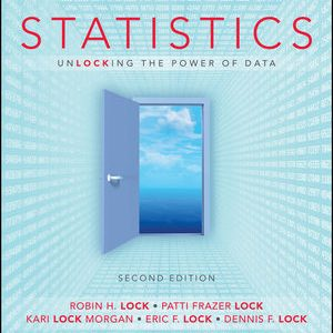 Test Bank (Complete Download) for Statistics: Unlocking the Power of Data, 2nd Edition, Robin H. Lock, ISBN-10: 1119308844 Instantly Downloadable Test Bank