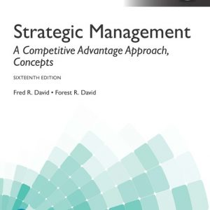 Test Bank (Complete Download) for Strategic Management A Competitive Advantage Approach, Concepts 16th Edition Fred R. David, Forest R. David ISBN: 9781292164977 Instantly Downloadable Test Bank