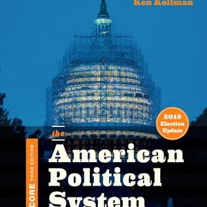 Test Bank (Complete Download) for The American Political System Core 3rd Edition (2018 Election Update) by Ken Kollman, ISBN: 9780393675313 Instantly Downloadable Test Bank
