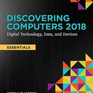 Test bank (Complete Download) for Discovering Computers, Essentials ©2018: Digital Technology, Data, and Devices 1st Edition Misty E. Vermaat, Susan L. Sebok, Steven M. Freund, Jennifer T. Campbell, Mark Frydenberg ISBN: 9781337285117 Instantly Downloadable Test Bank