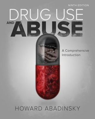 Test bank (Complete Download) for Drug Use and Abuse 9th Edition Howard Abadinsky ISBN: 9781305961548 Instantly Downloadable Test Bank