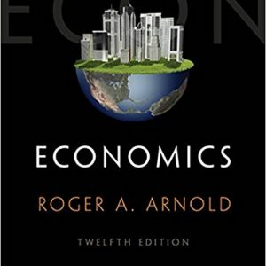 Test bank (Complete Download) for Economics 12th Edition Roger A. Arnold ISBN: 9781285738338 9781285738338 Instantly Downloadable Test Bank