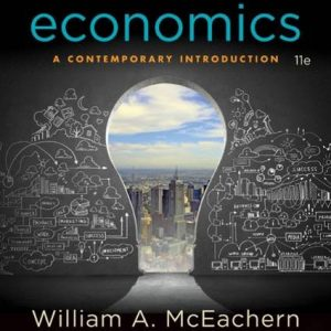 Test bank (Complete Download) for Economics: A Contemporary Introduction 11th Edition William A. McEachern ISBN: 9781305505469 Instantly Downloadable Test Bank