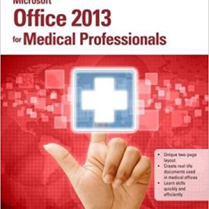 Solution manual for Microsoft® Office 2013 for Medical Professionals Illustrated 1st Edition By Beskeen