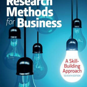 Test bank (Complete Download) for Research Methods For Business: A Skill Building Approach 7th Edition Uma Sekaran, Roger Bougie ISBN: 978-1-119-26684-6 Instantly Downloadable Test Bank