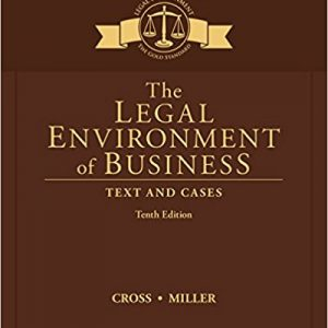 Test bank (Complete Download) for The Legal Environment of Business: Text and Cases 10th Edition Frank B. Cross, Roger Miller ISBN: 9781305967304 Instantly Downloadable Test Bank