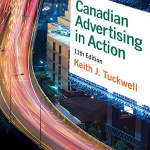 Solution Manual For Canadian Advertising in Action, 11Edition By J. Tuckwell