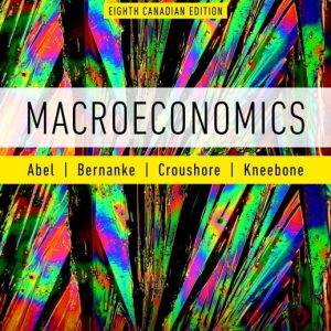 Solution Manual For Macroeconomics, 8th Canadian Edition By B. Abel