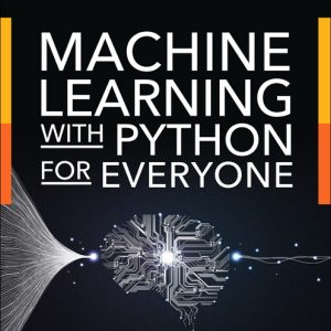 Solution Manual For Machine Learning with Python for Everyone By Fenner