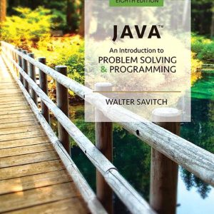 Solution Manual For Java: An Introduction to Problem Solving and Programming 8th Edition By Savitch
