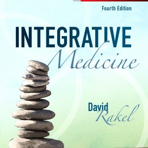 Test Bank (Complete Download) For Integrative Medicine 4th Edition by Rakel ISBN: 9780323358682 Instantly Downloadable Test Bank